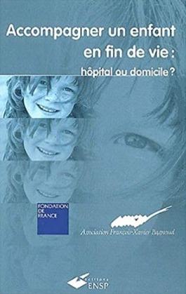 Accompagner un enfant en fin de vie : hôpital ou domicile ?