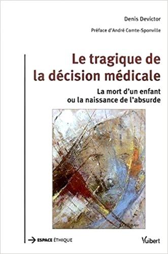 Le tragique de la décision médicale : la mort d'un enfant ou la naissance de l'absurde
